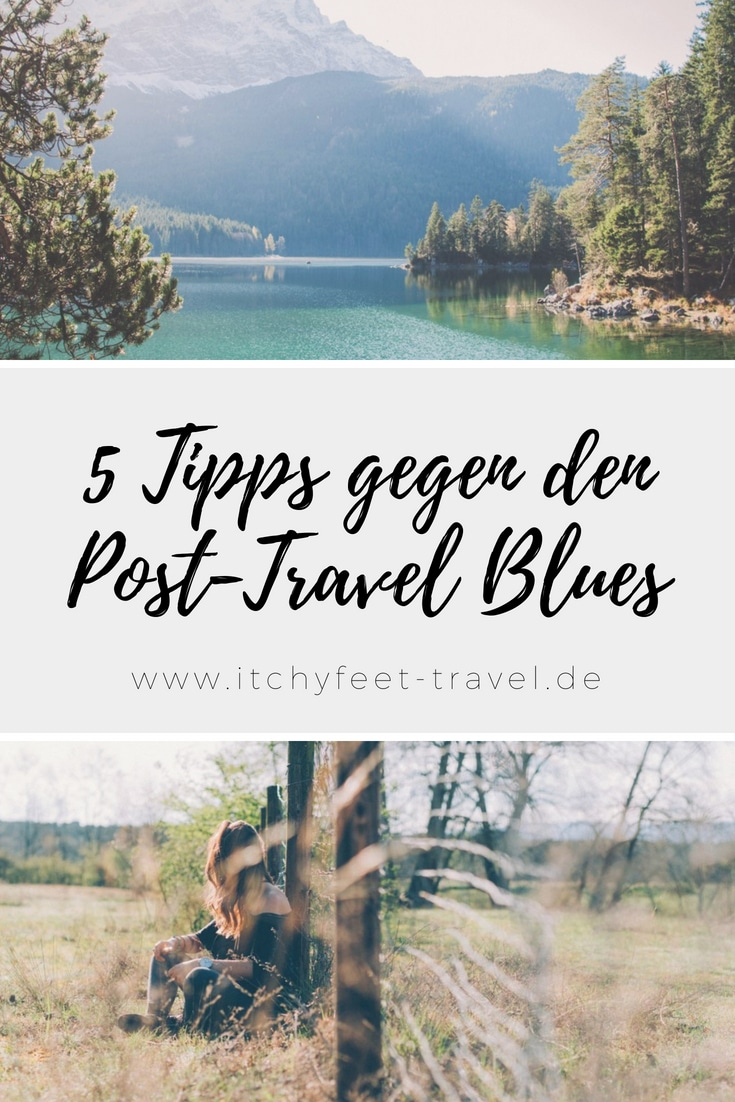 5 Tipps gegen den Post-Travel Blues